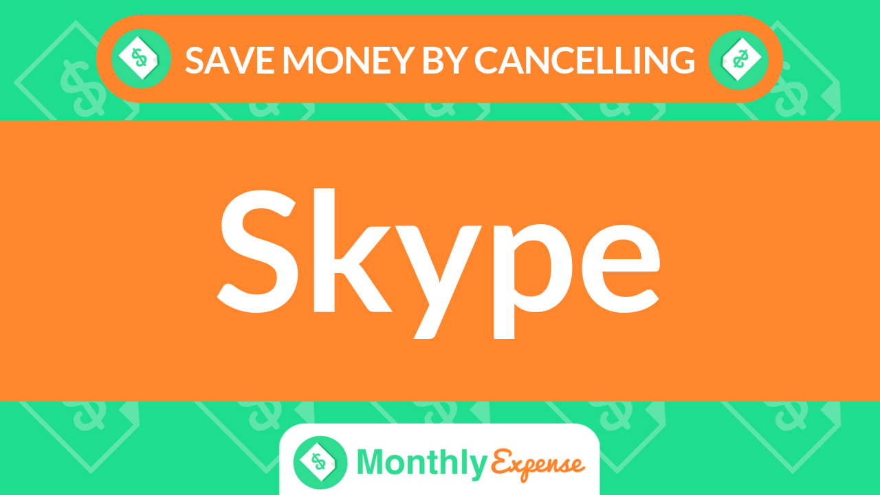 Save Money By Cancelling Skype