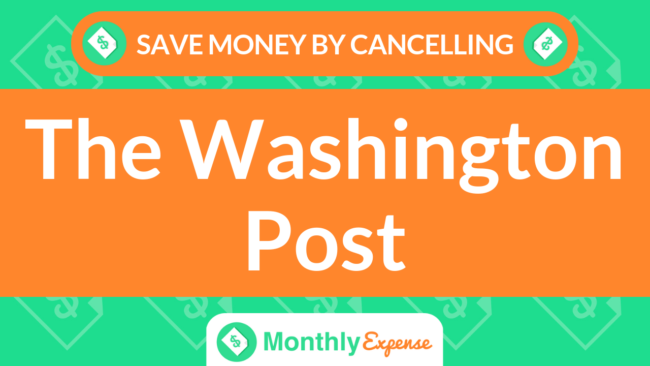 Save Money By Cancelling The Washington Post
