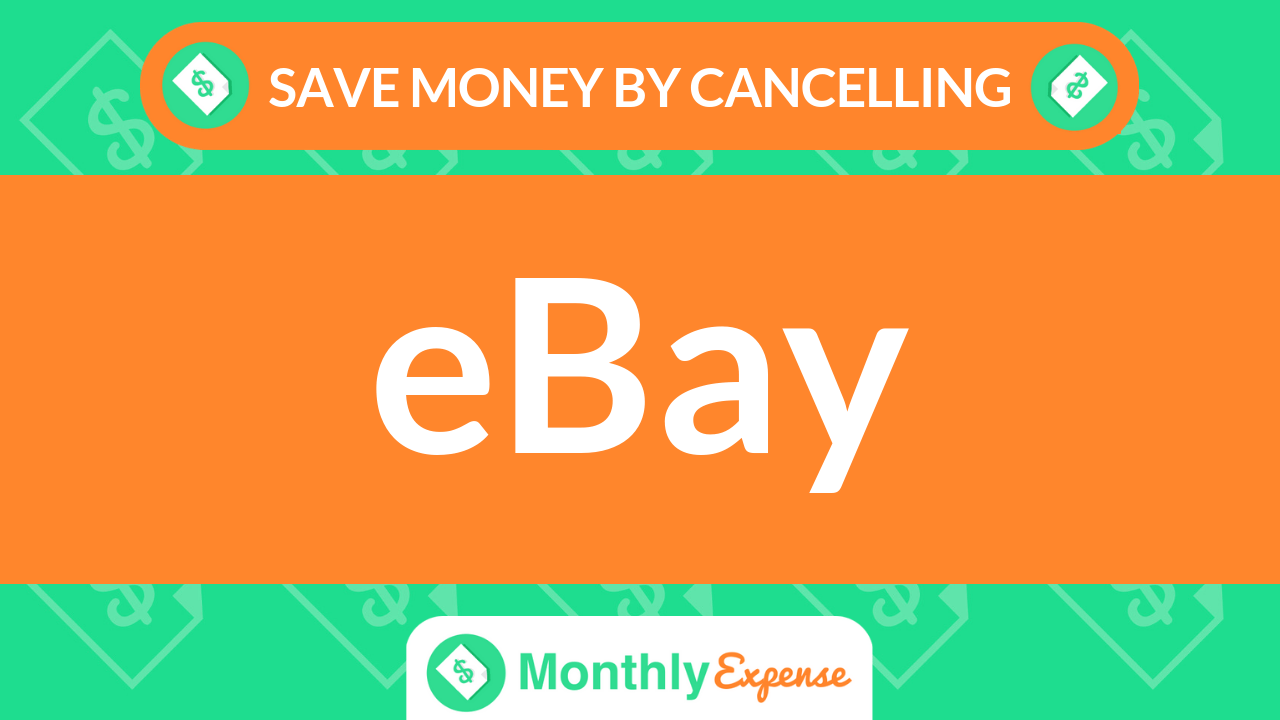 Save Money By Cancelling eBay