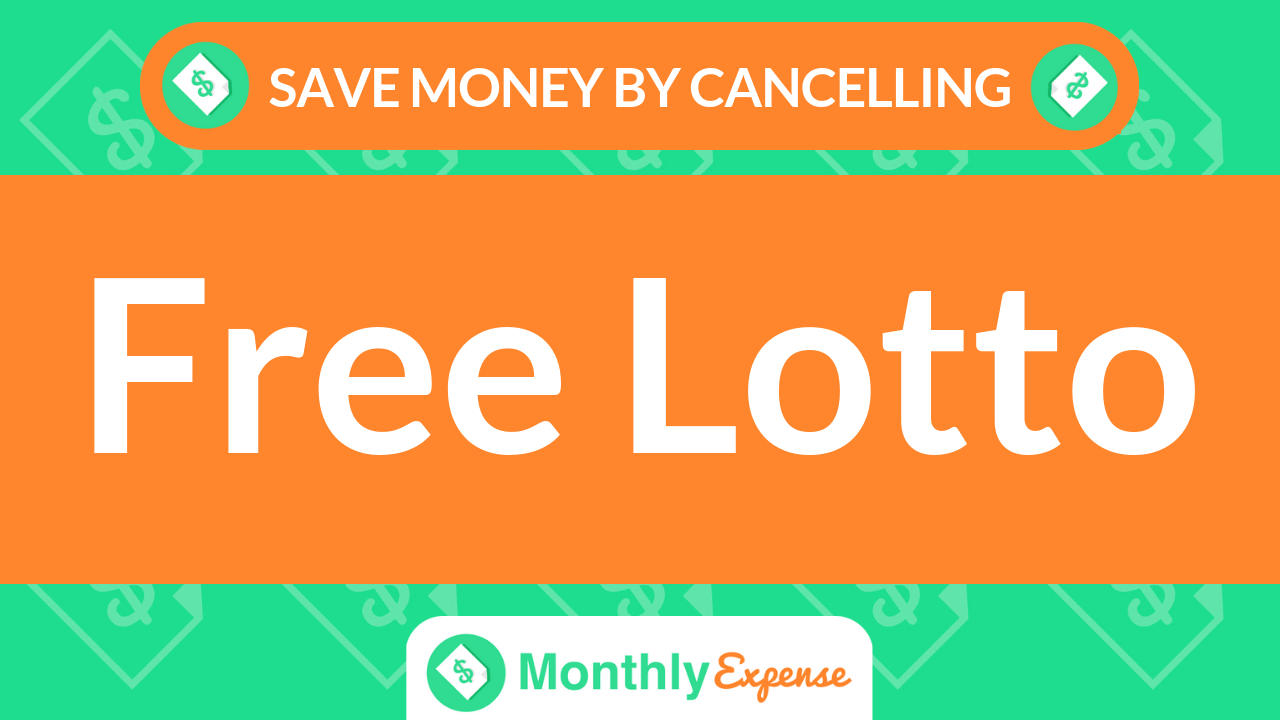 Save Money By Cancelling Free Lotto