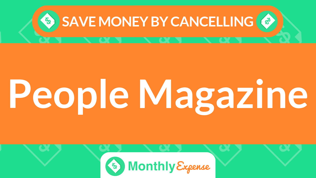 Save Money By Cancelling People Magazine