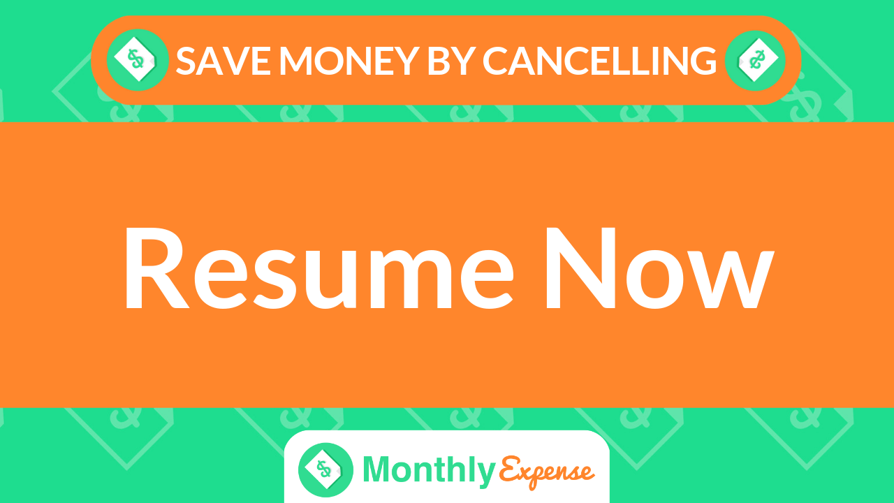 Save Money By Cancelling Resume Now