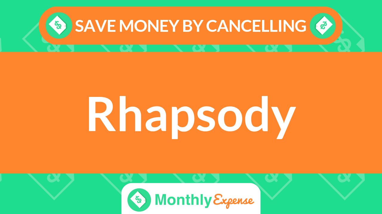Save Money By Cancelling Rhapsody