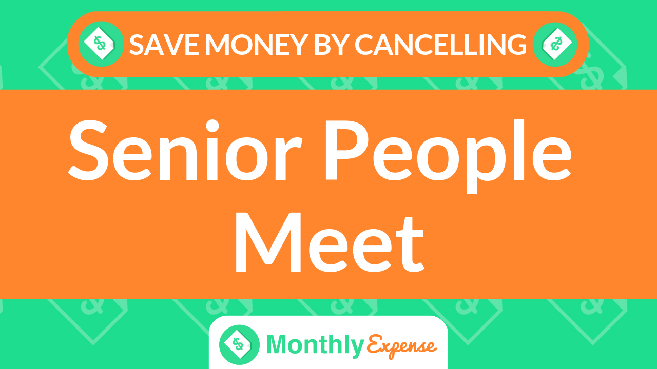 Save Money By Cancelling SeniorPeopleMeet