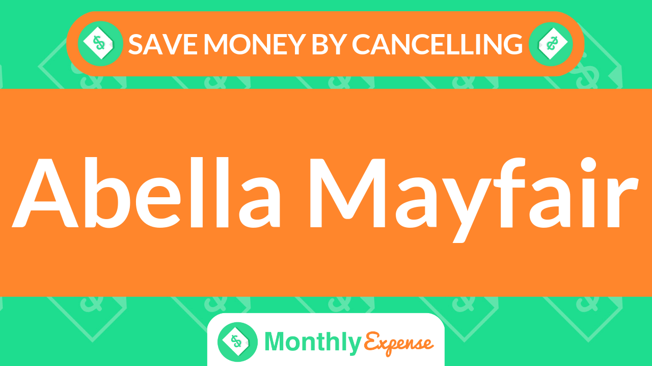 Save Money By Cancelling Abella Mayfair