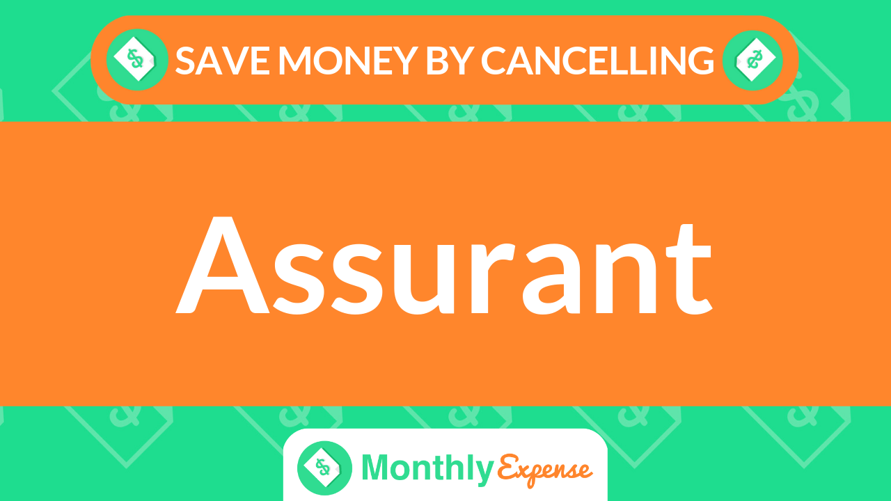 Save Money By Cancelling Assurant