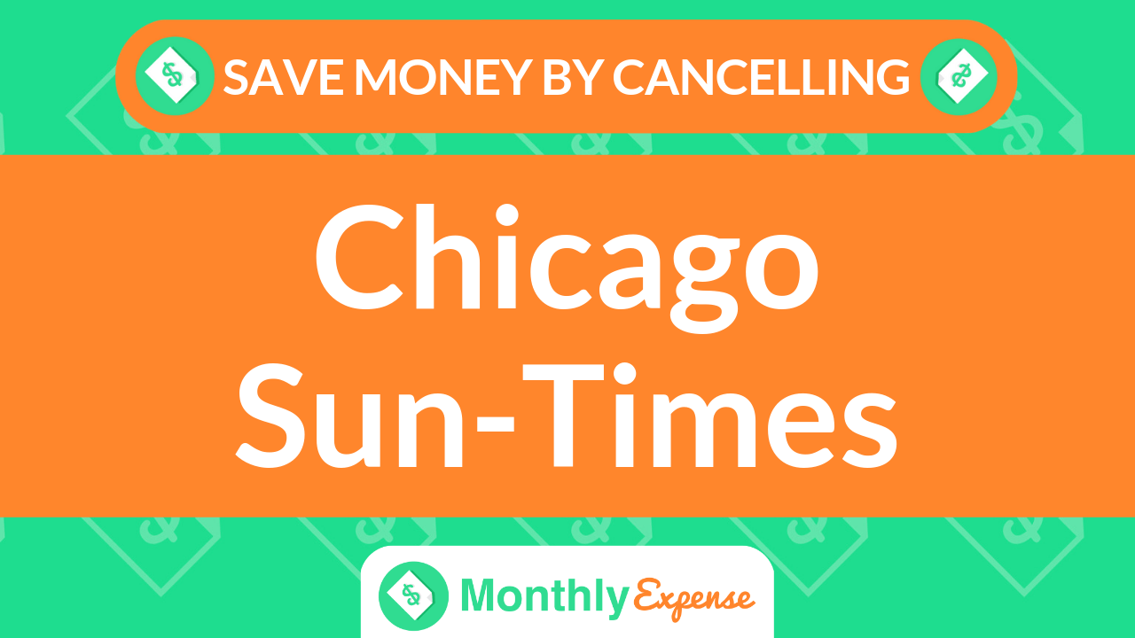 Save Money By Cancelling Chicago Sun-Times
