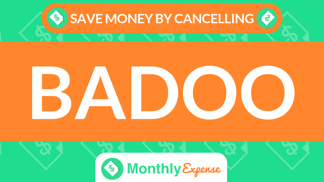 Save Money By Cancelling Badoo