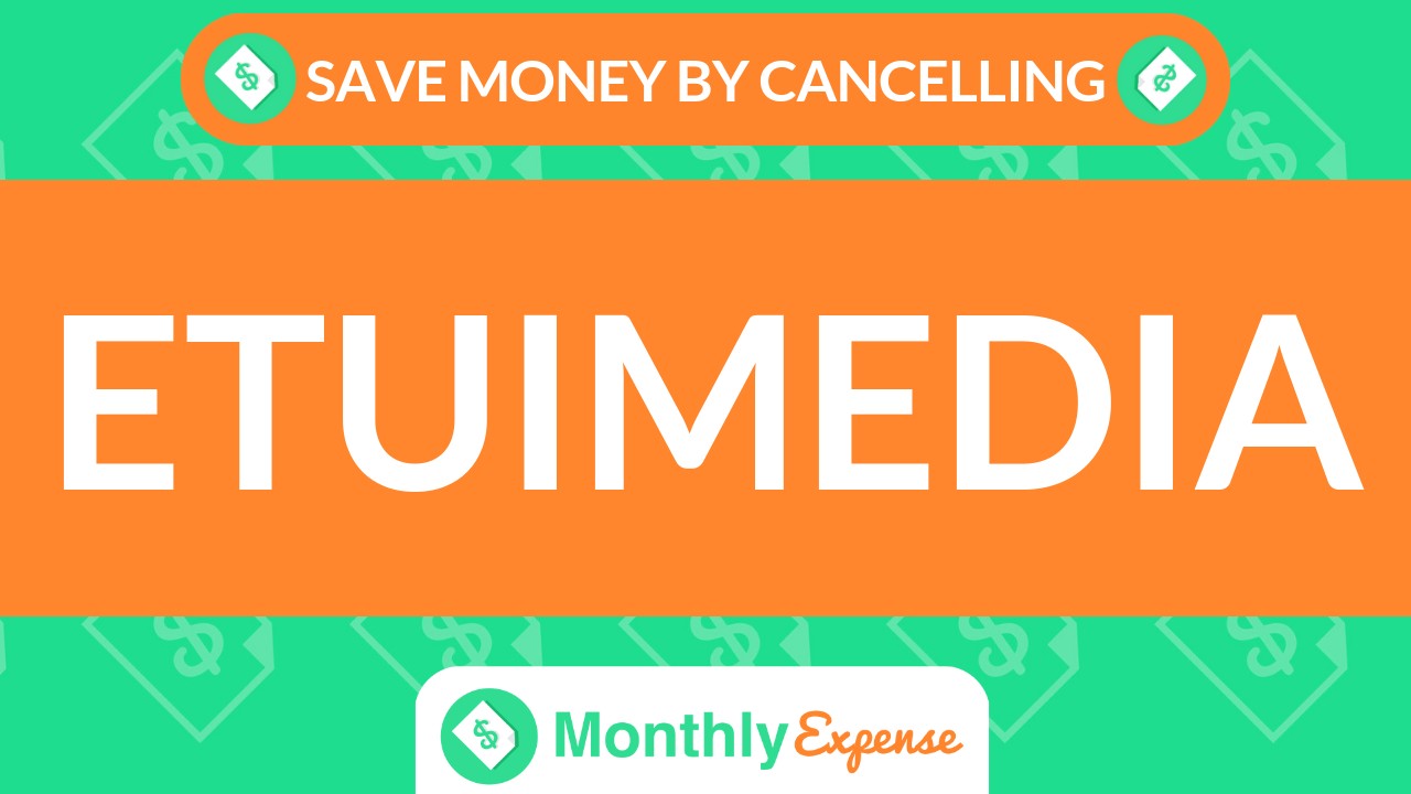 Save Money By Cancelling Etuimedia