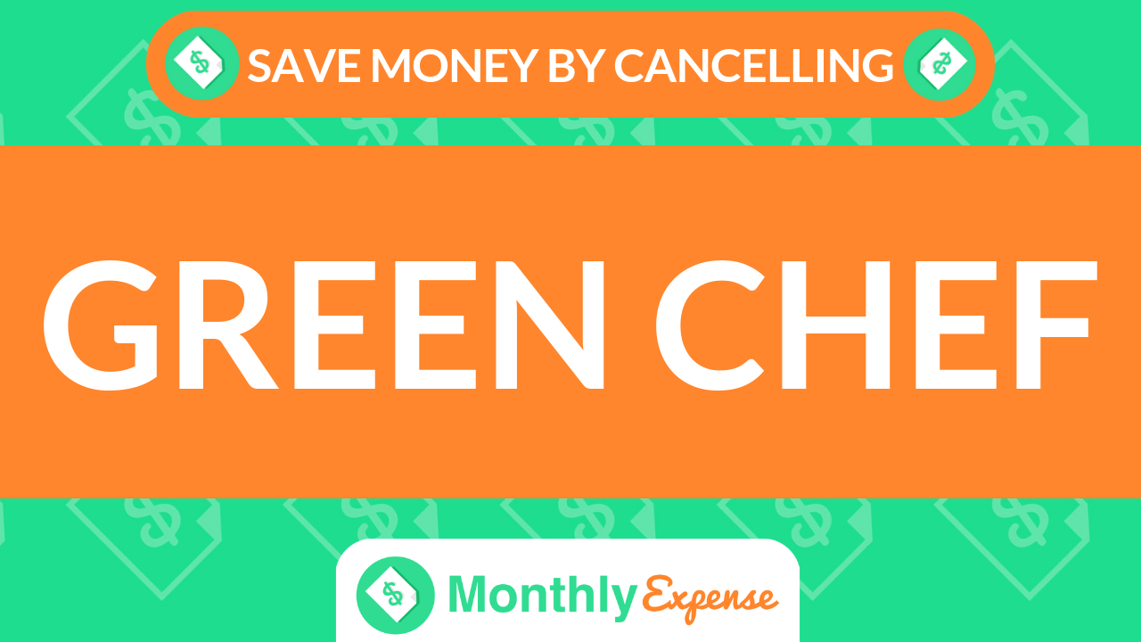 Save Money By Cancelling Green Chef