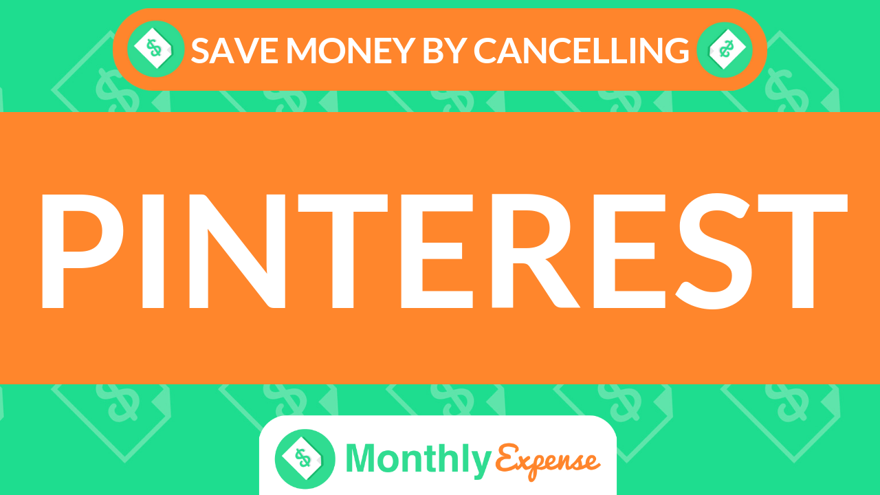 Save Money By Cancelling Pinterest