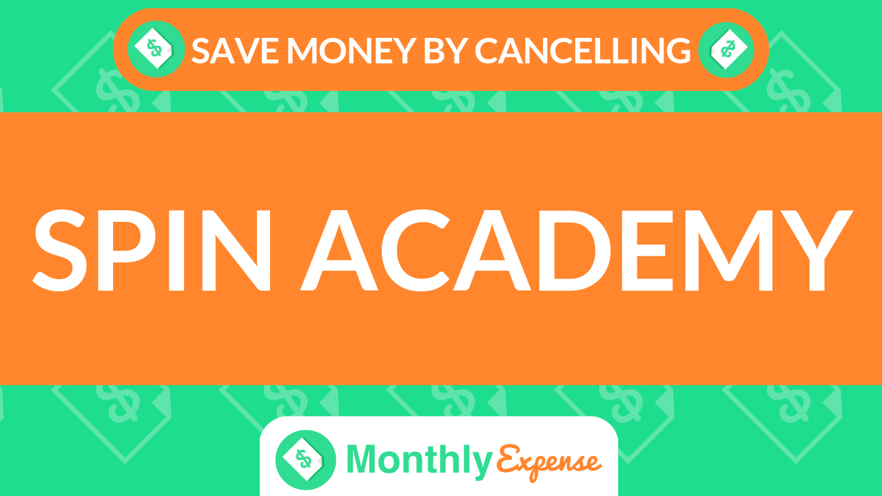 Save Money By Cancelling Spin Academy