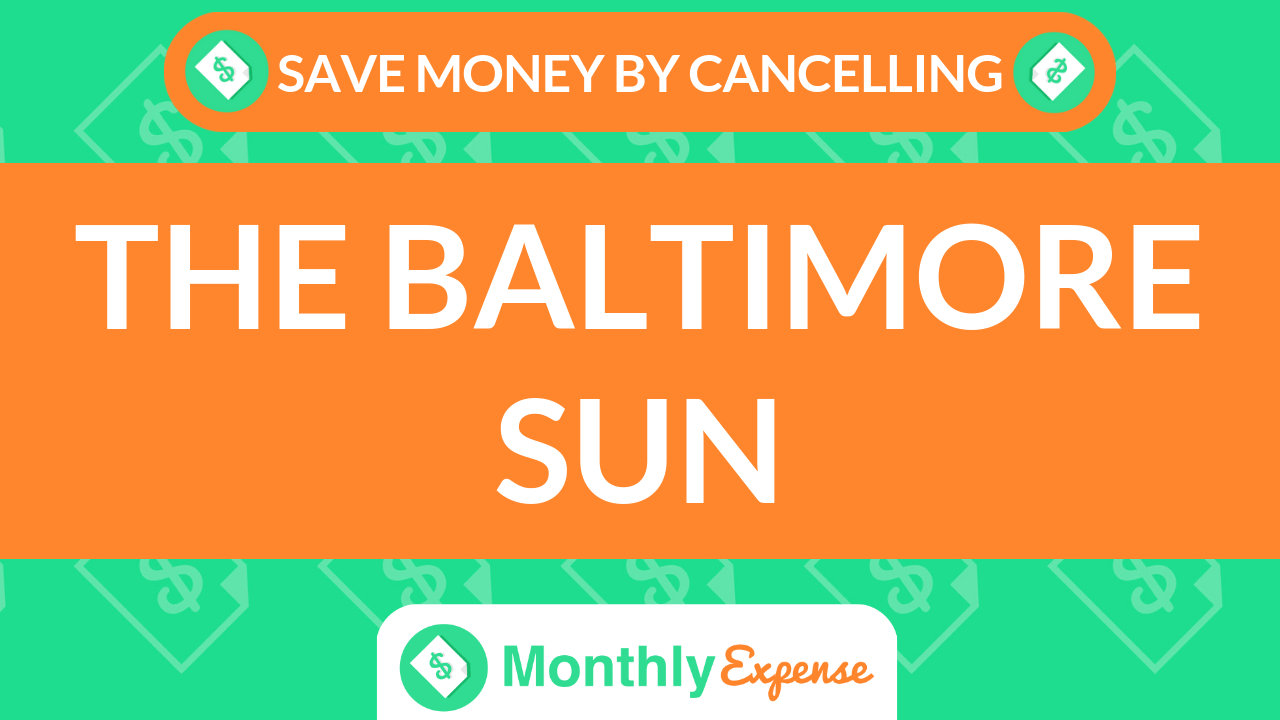 Save Money By Cancelling The Baltimore Sun