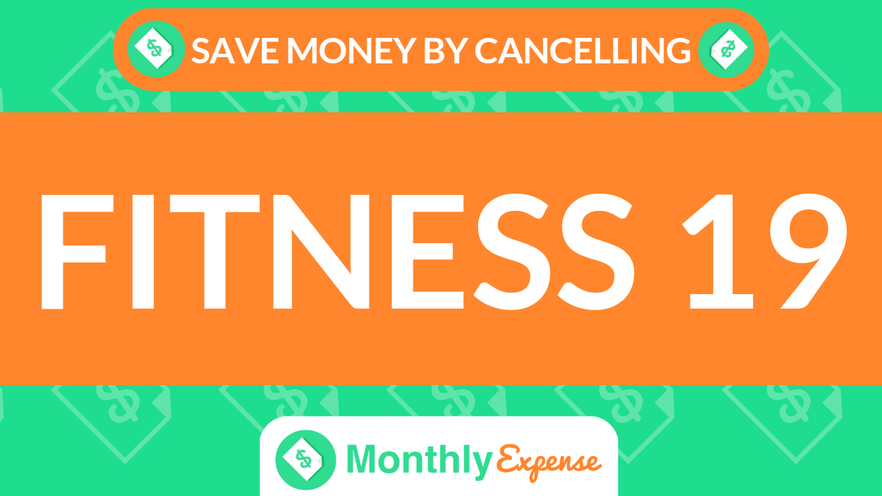 Save Money By Cancelling Fitness 19