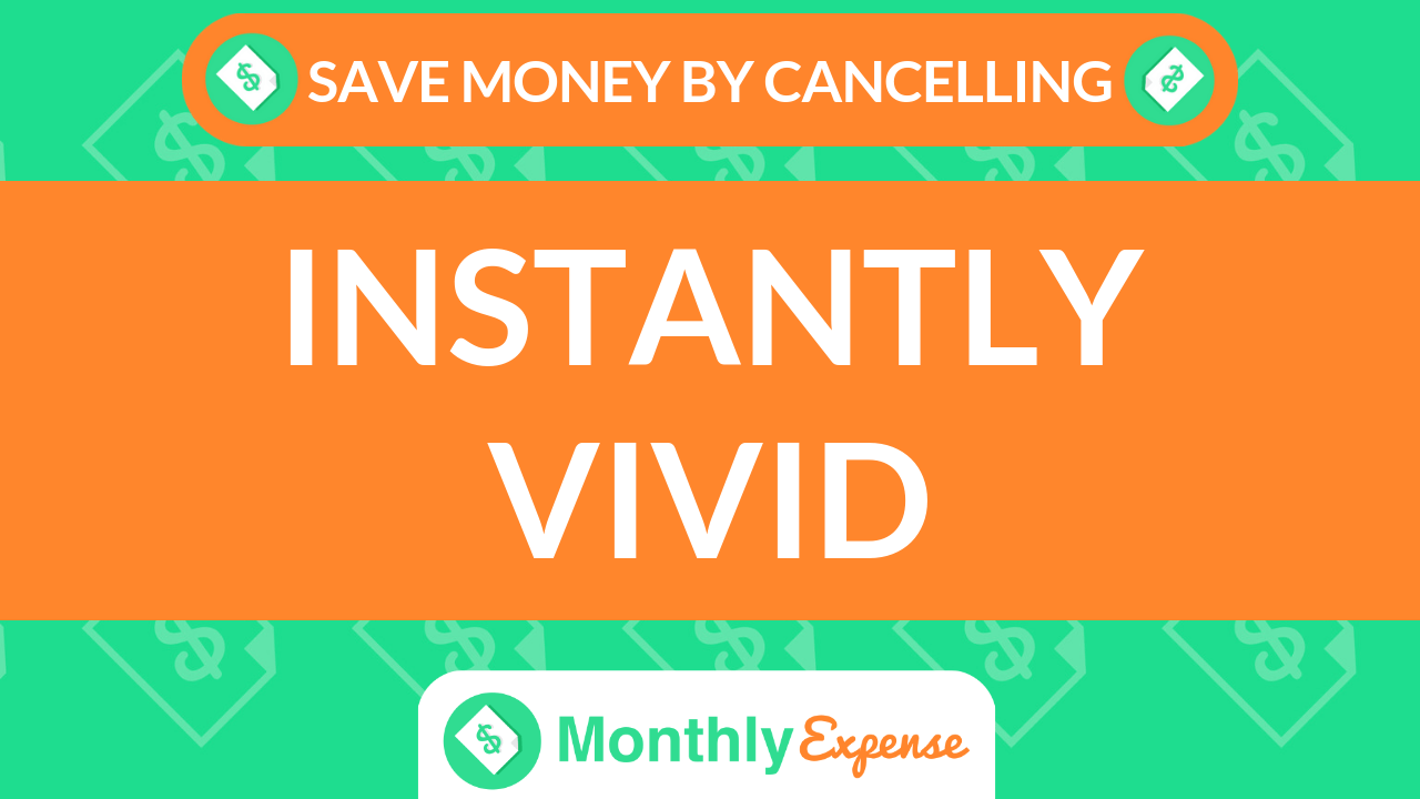Save Money By Cancelling Instantly Vivid