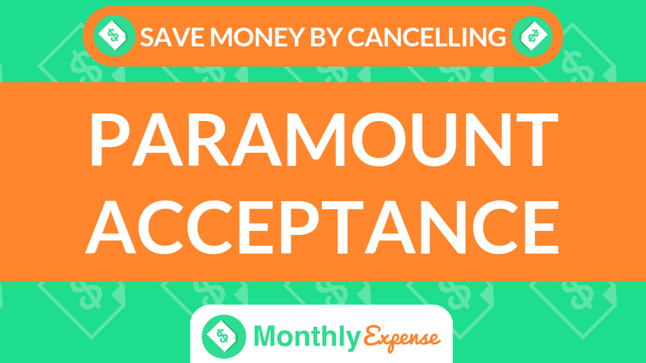 Save Money By Cancelling Paramount Acceptance