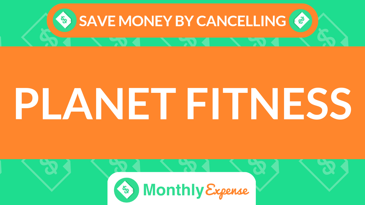 Save Money By Cancelling Planet Fitness