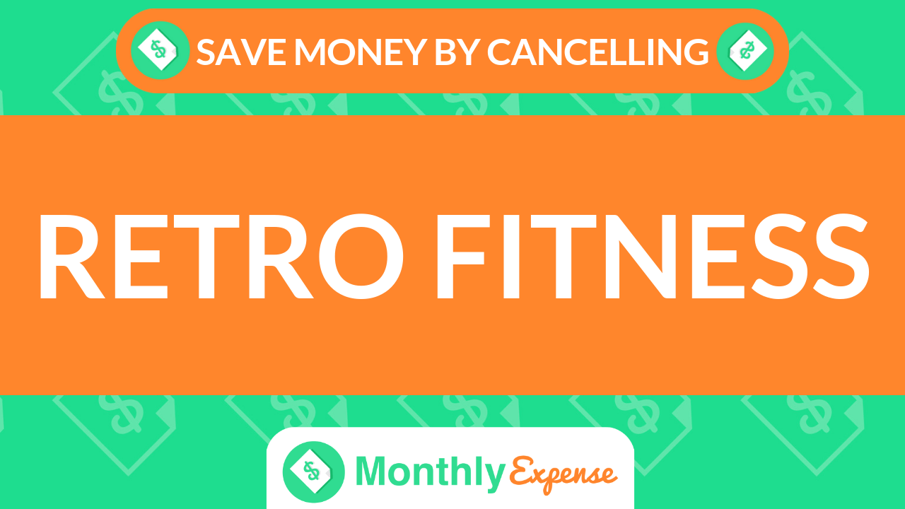 Save Money By Cancelling Retro Fitness
