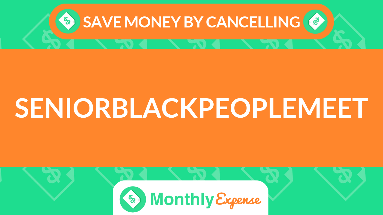 Save Money By Cancelling SeniorBlackPeopleMeet