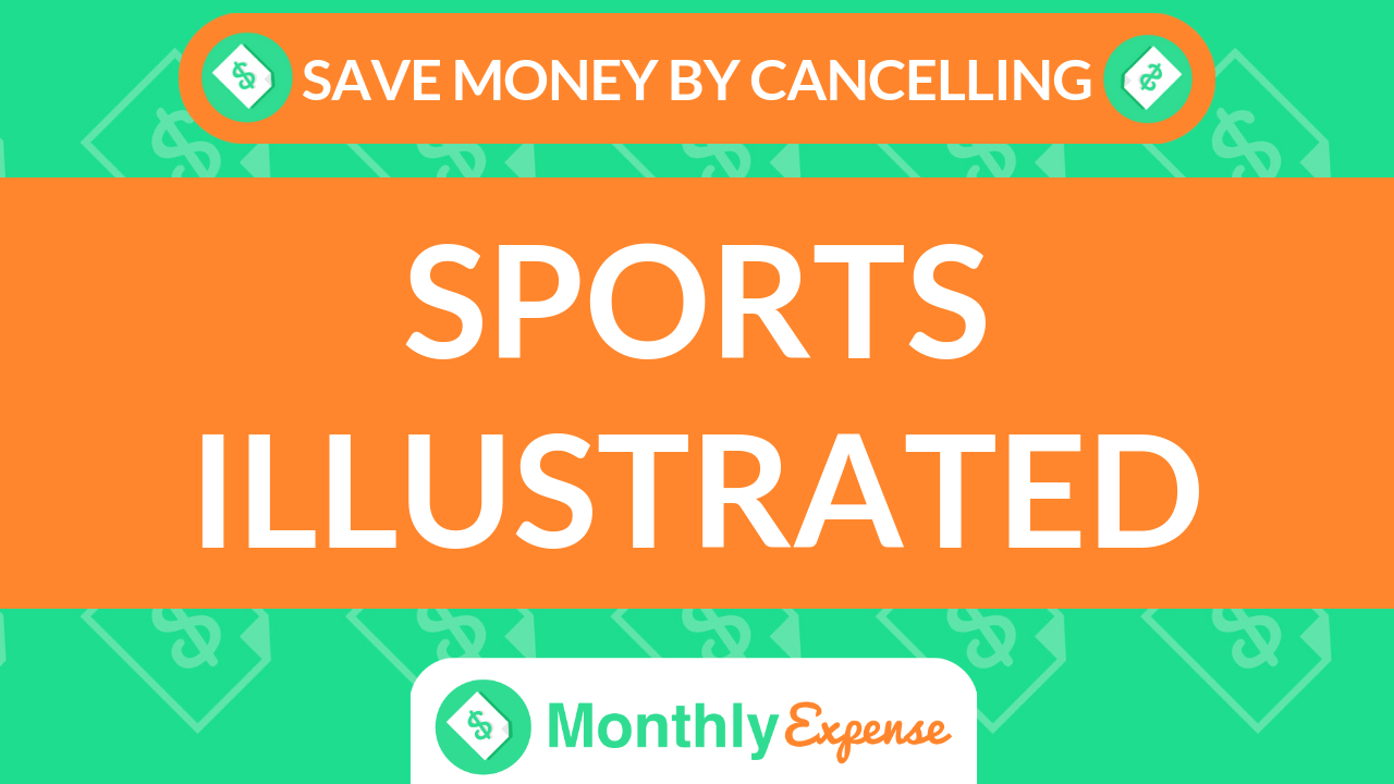 Save Money By Cancelling Sports Illustrated