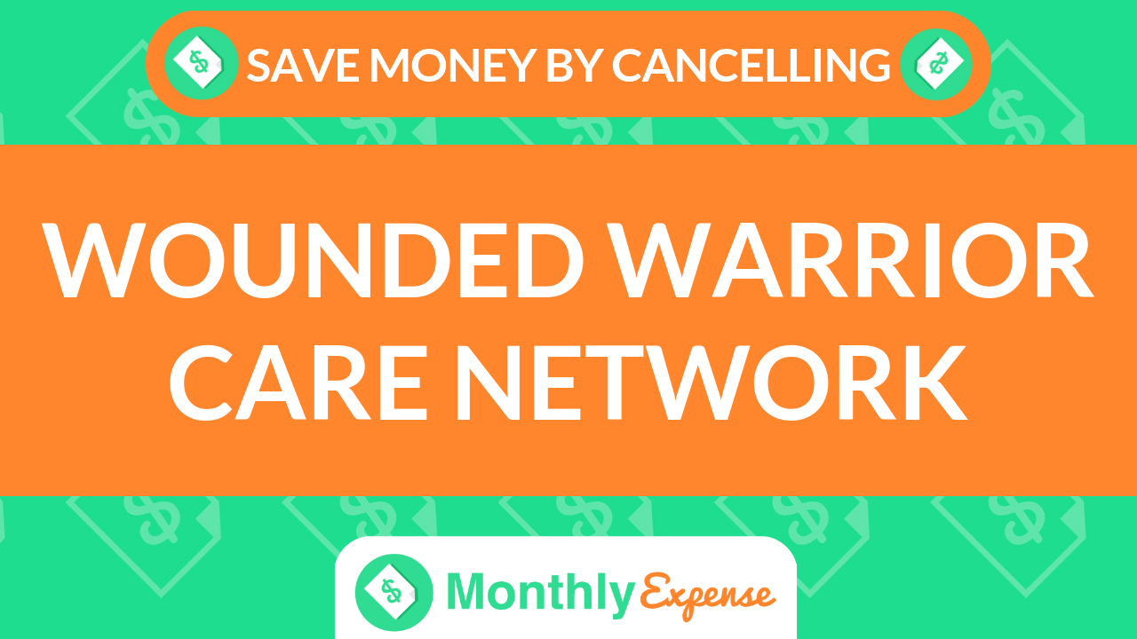 Save Money By Cancelling Wounded Warrior Care Network
