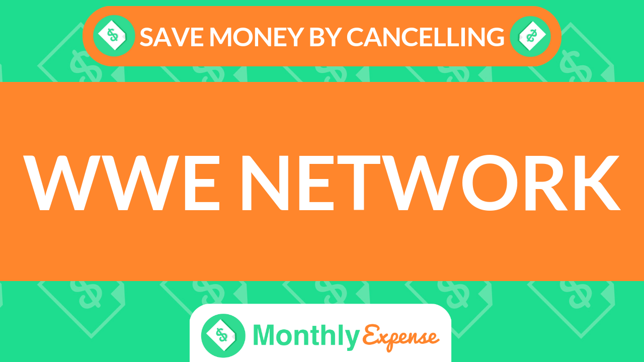 Save Money By Cancelling WWE Network
