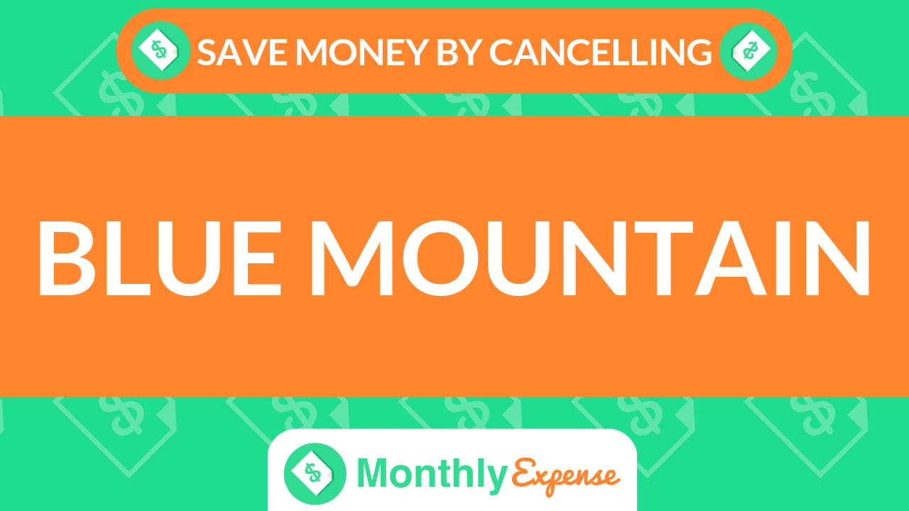 Save Money By Cancelling Blue Mountain