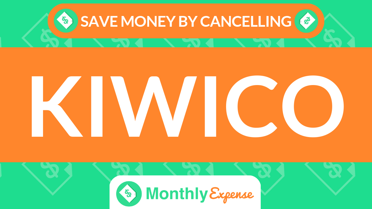 Save Money By Cancelling KiwiCo