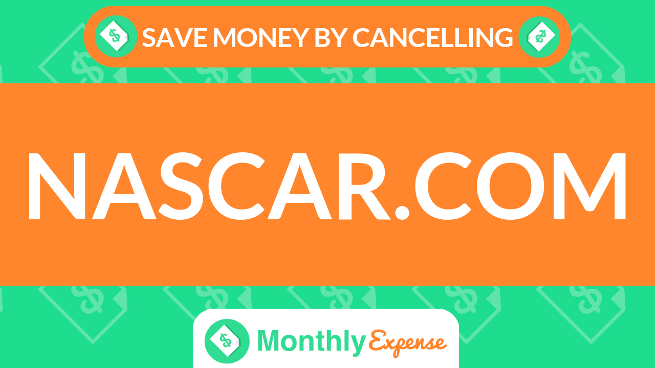 Save Money By Cancelling NASCAR.com
