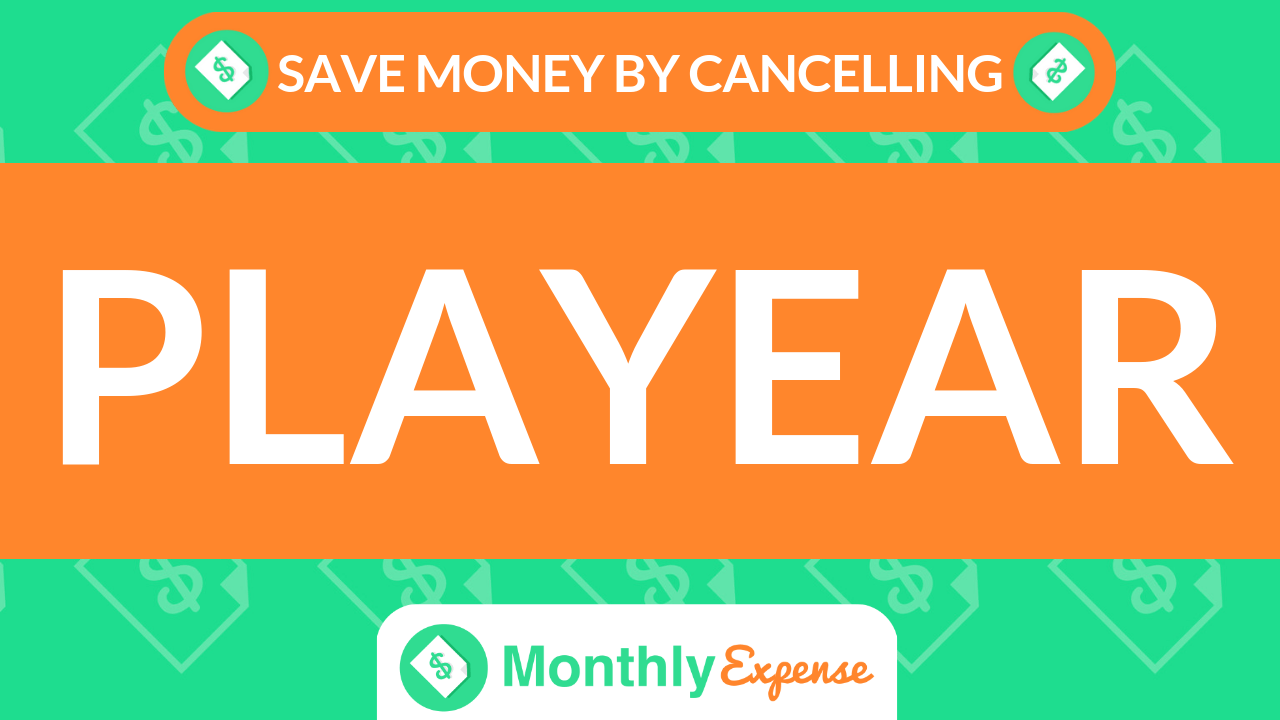 Save Money By Cancelling Playear