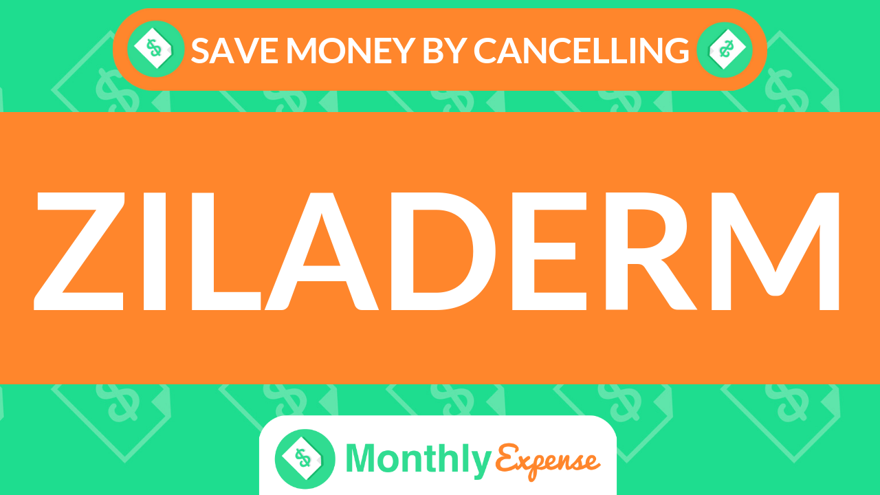 Save Money By Cancelling Ziladerm