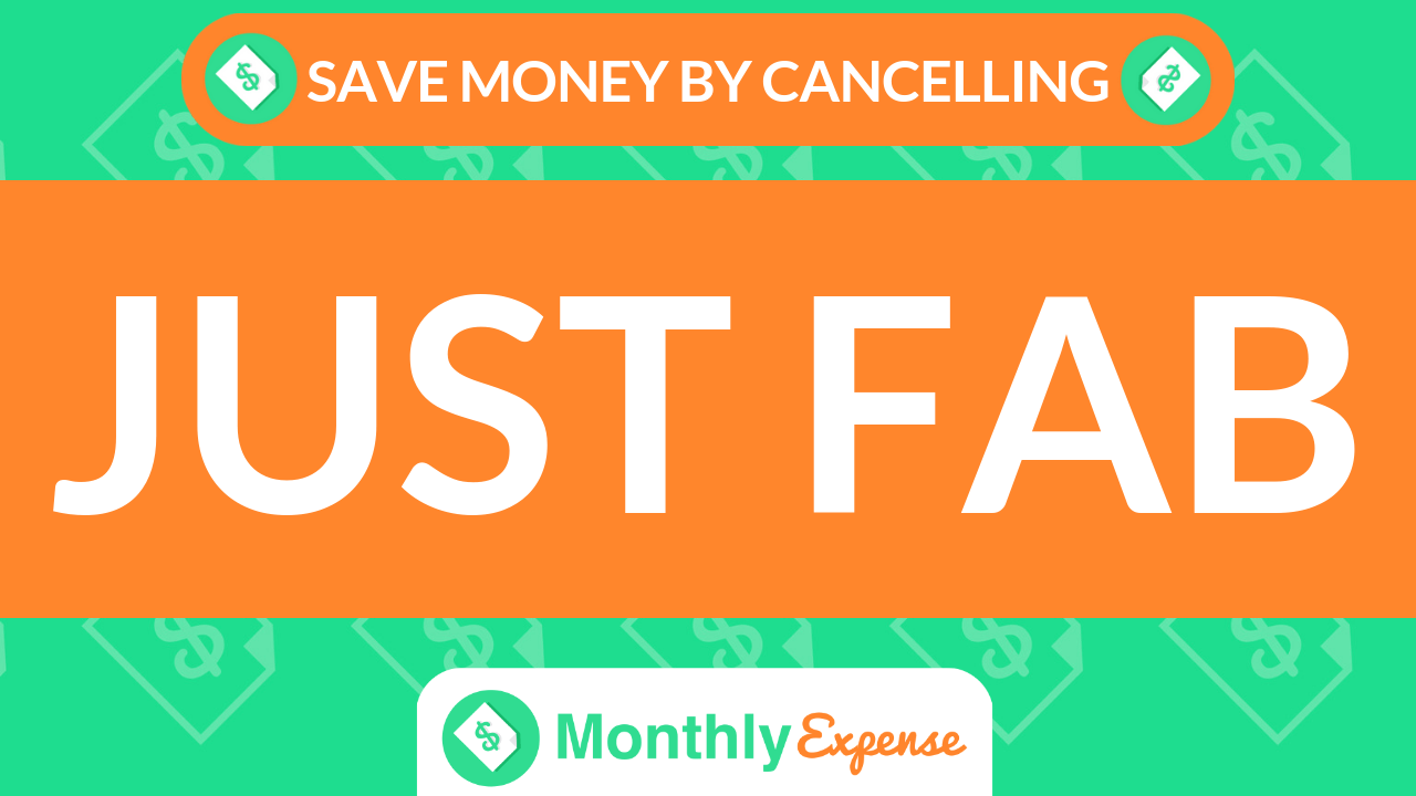 Save Money By Cancelling Just Fab