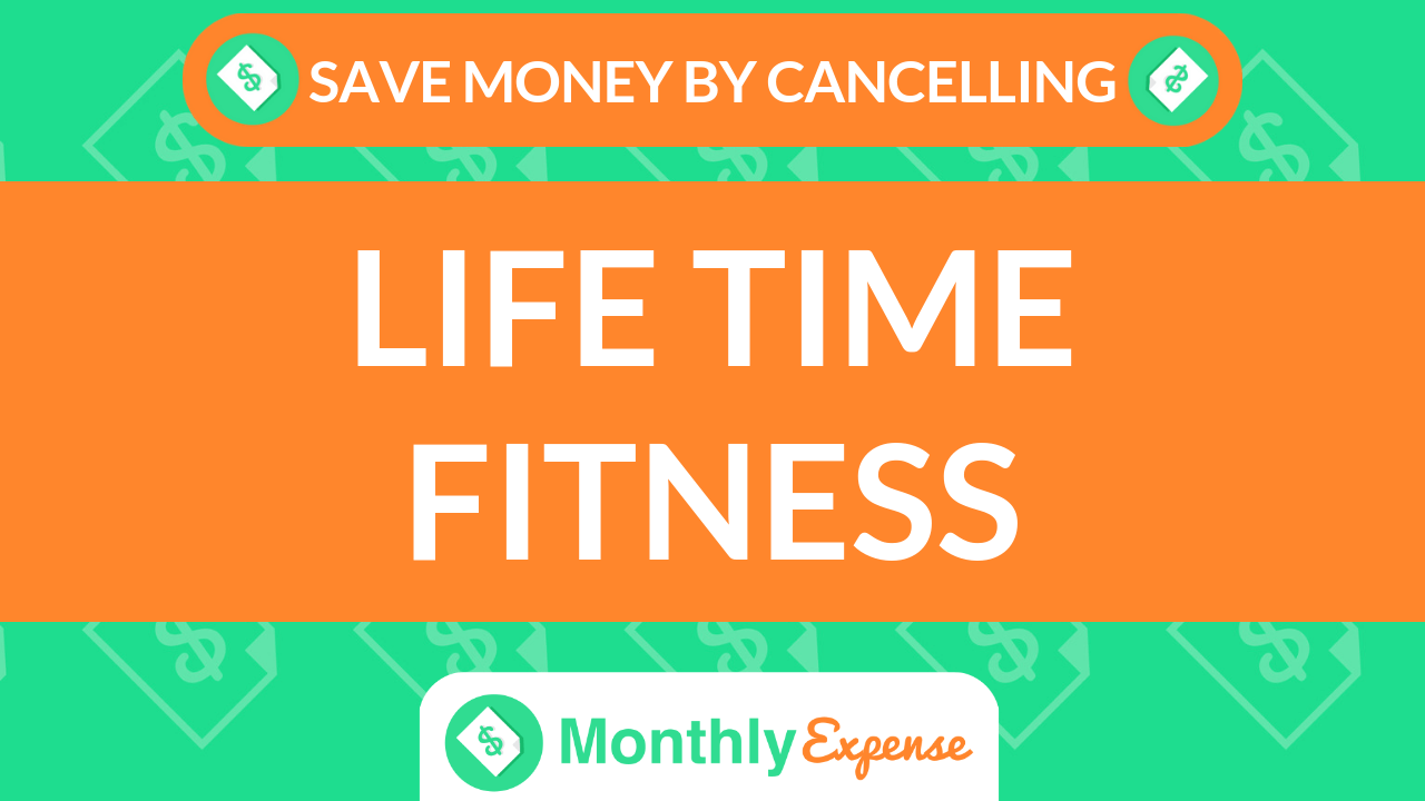 Save Money By Cancelling Life Time Fitness