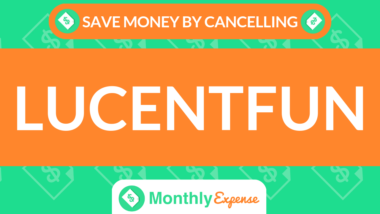 Save Money By Cancelling Lucentfun
