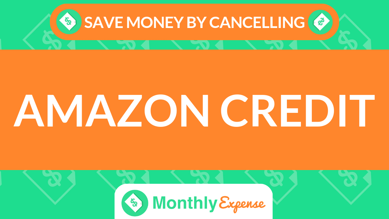 Save Money By Cancelling Amazon Credit