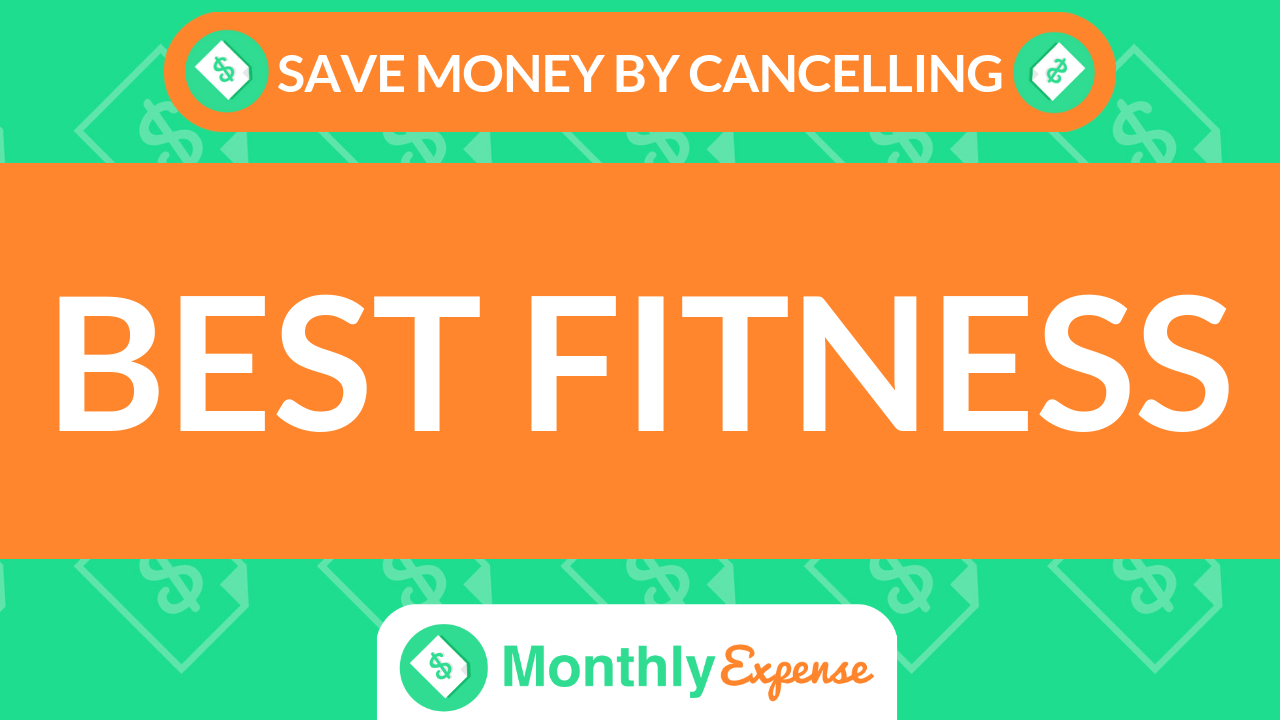 Save Money By Cancelling Best Fitness