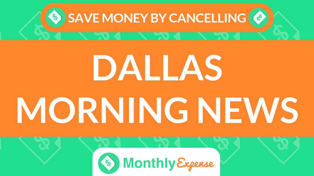Save Money By Cancelling Dallas Morning News