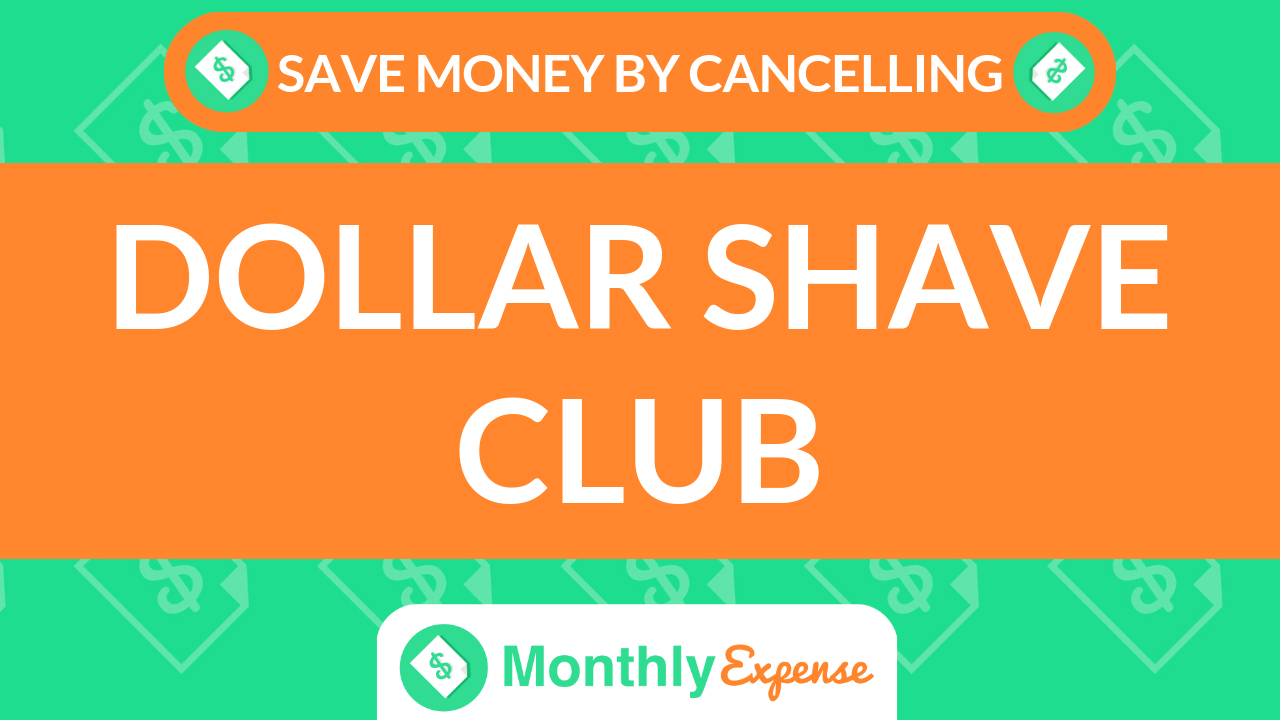 Save Money By Cancelling Dollar Shave Club