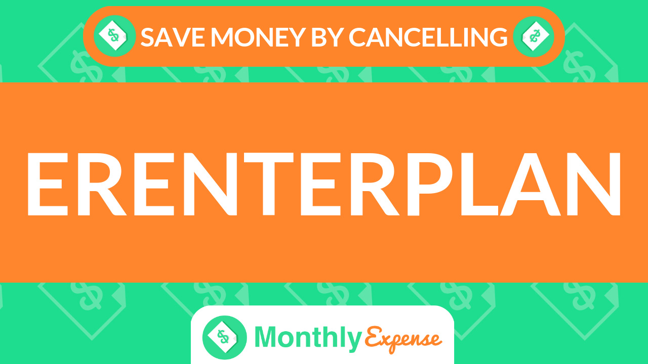 Save Money By Cancelling eRenterPlan
