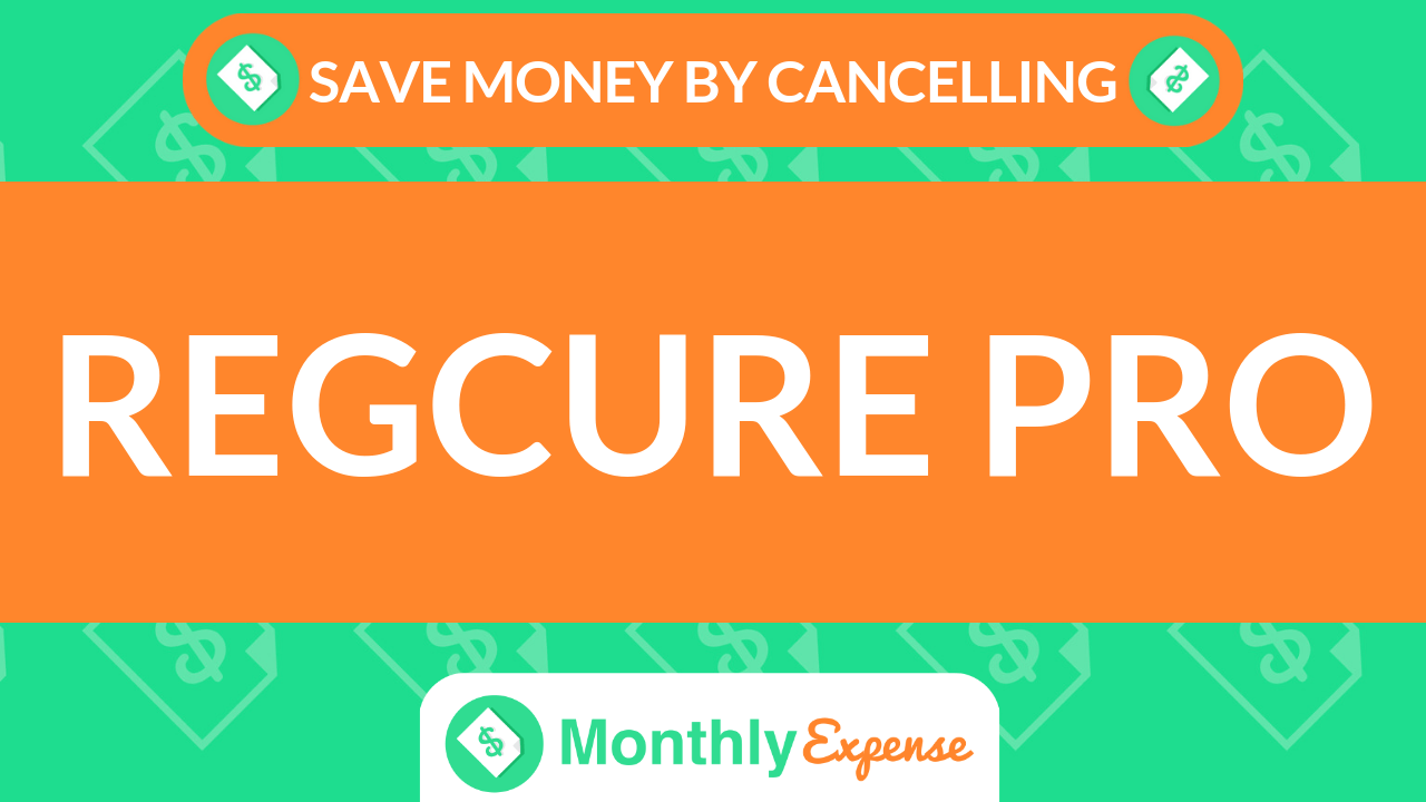 Save Money By Cancelling RegCure Pro