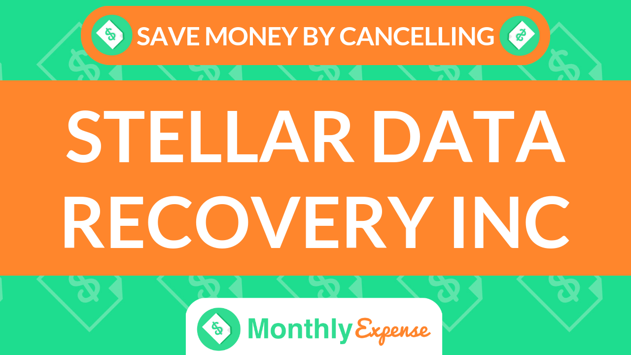 Save Money By Cancelling Stellar Data Recovery Inc