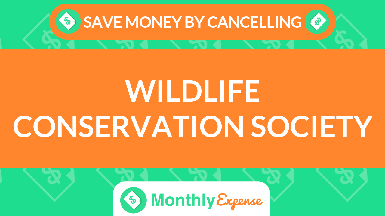 Save Money By Cancelling Wildlife Conservation Society