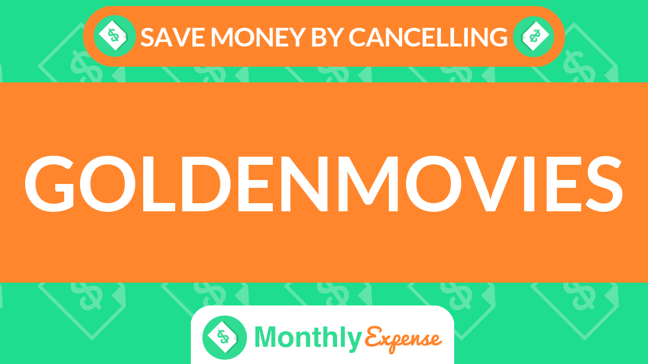 Save Money By Cancelling Goldenmovies