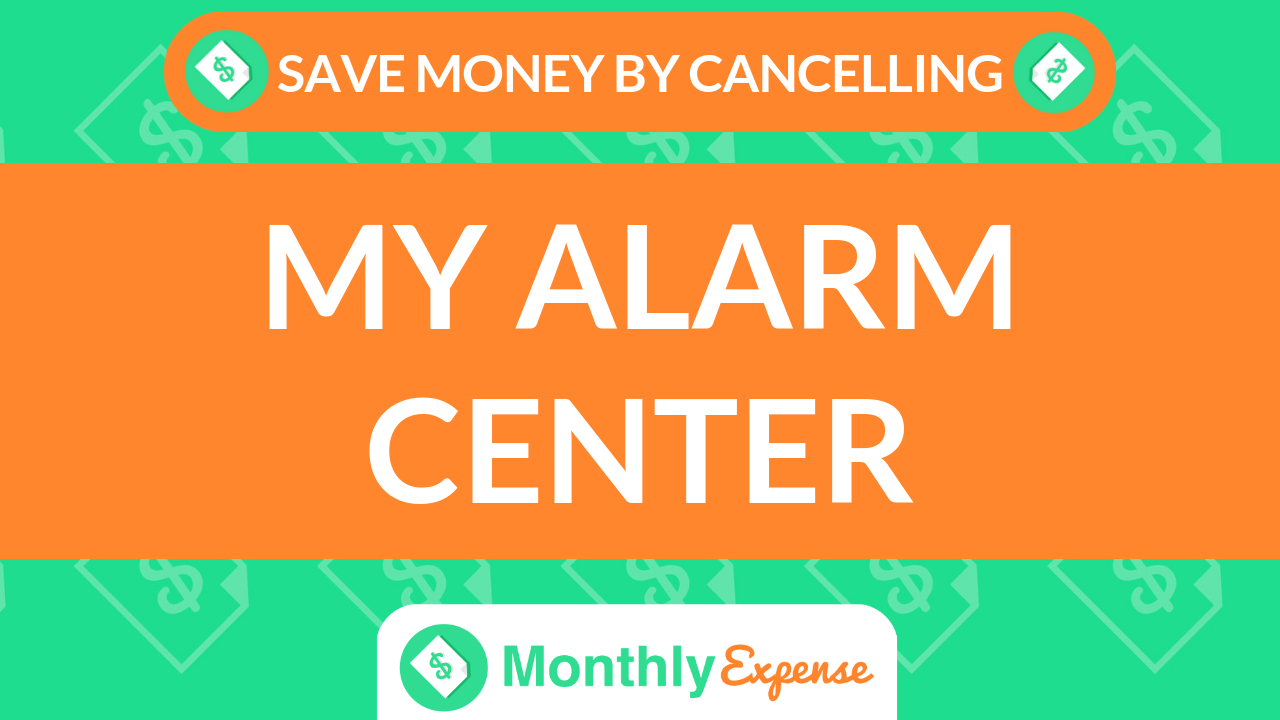 Save Money By Cancelling My Alarm Center
