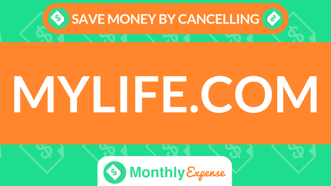 Save Money By Cancelling Mylife.com