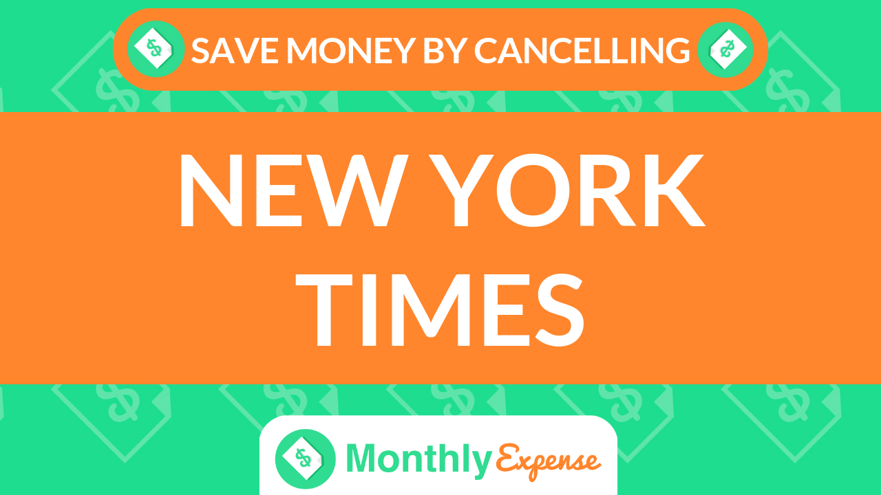 Save Money By Cancelling New York Times