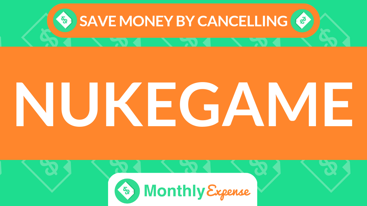 Save Money By Cancelling Nukegame