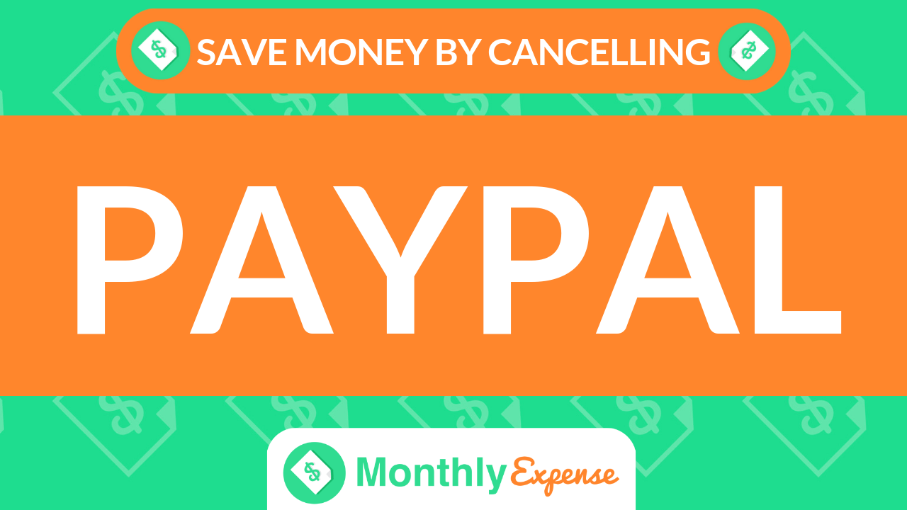 Save Money By Cancelling PayPal