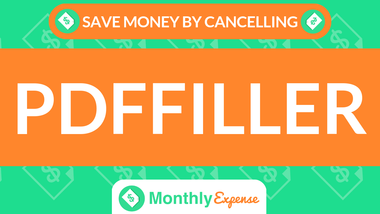 Save Money By Cancelling PDFfiller
