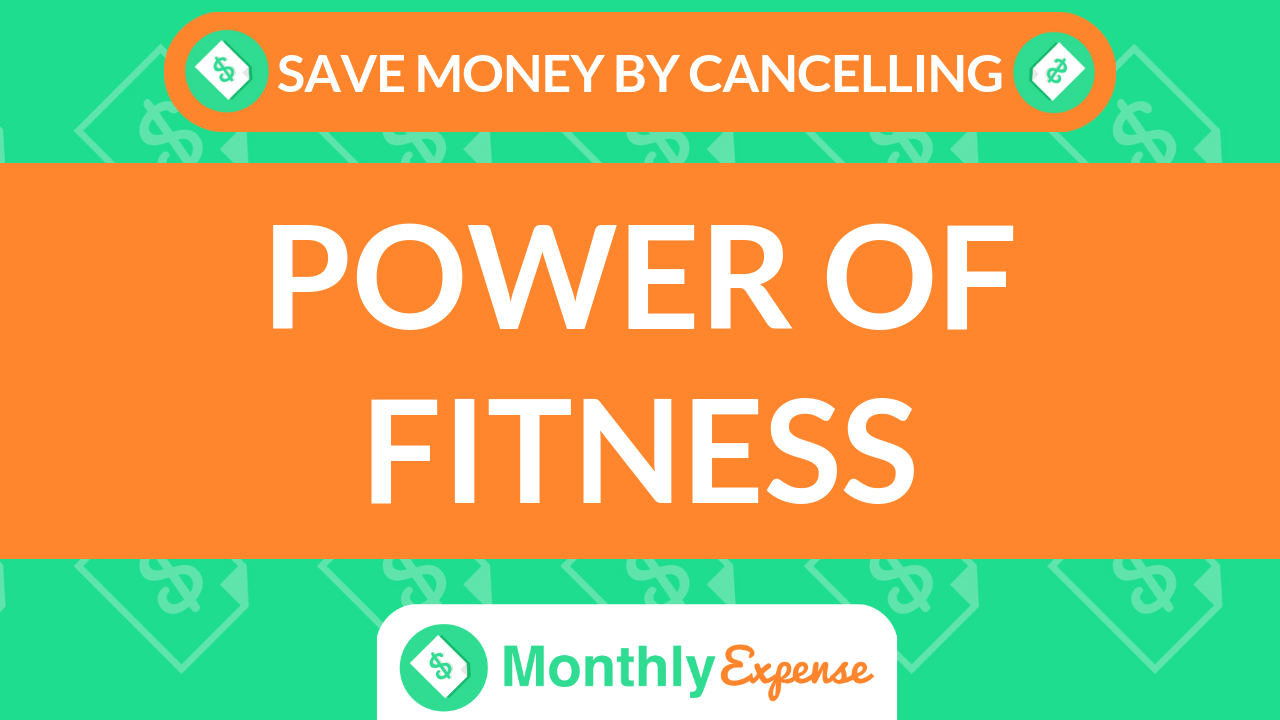 Save Money By Cancelling Power Of Fitness